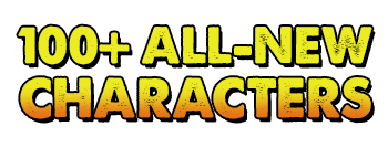 100+ all-new characters