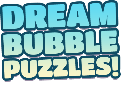 Dream Bubble Puzzles!